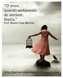 O Amor liberta